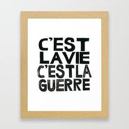 C'EST LA VIE, C'EST LA GUERRE  Framed Art Print