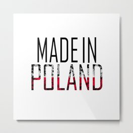 Made In Poland Metal Print