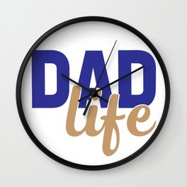 Dad life Wall Clock