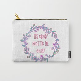 Its Okay Not To Be Okay Carry-All Pouch