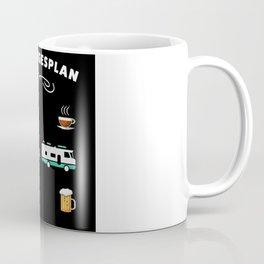 Mein Tagesplan: Kaffee, Wohnmobil & Bier Coffee Mug