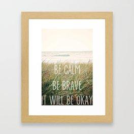 It Will Be Okay Framed Art Print