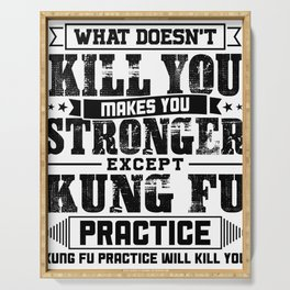 What Doesn't Kill Makes You Stronger Except Kung Fu Practice Player Coach Gift Serving Tray