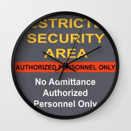 Restricted Security Area Wall Clock