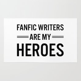 Fanfic Writers Are My Heroes Rug