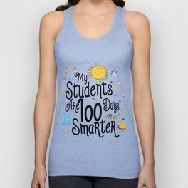 My Students Are 100 Days Smarter School For Teacher Unisex Tank Top