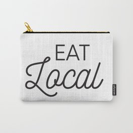 Eat Local Support Local Restaurants Diners Dives with this Foodie Typography T-shirt Apparel Carry-All Pouch