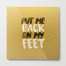 Back On My Feet #GoldenPsalms Metal Print
