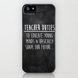 Teacher Duties iPhone Case