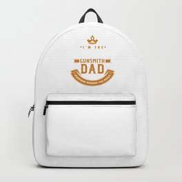 I'm The Crazy Gunsmith Dad Artillery Gunnery Gunsmithing Firearm Weapon Guns Gift Backpack