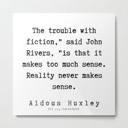 61   | Aldous Huxley Quotes  | 190714 | Metal Print