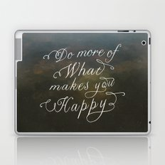 Do more of what makes you happy Laptop & iPad Skin