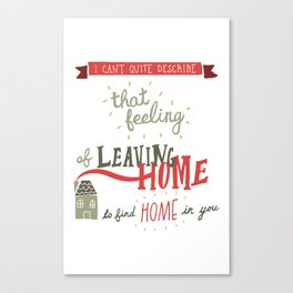 Leaving Home Canvas Print