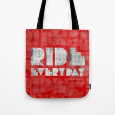 Ride Everyday  Tote Bag