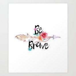 Be Brave Tribal Floral Watercolor Arrow Art Print