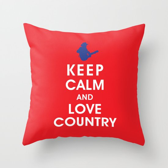 Keep Calm and Love Country Throw Pillow