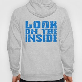 """A Nice Inside Theme Tee For You Who Loves Being Inside Saying """"Look On The Inside"""" T-shirt Design Hoody"""