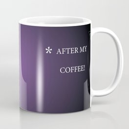 Today I will be perfectly delightful... after my coffee! Coffee Mug