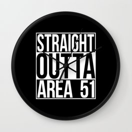 Straight Outta Area 51 Wall Clock
