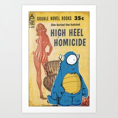 High Heel Homicide Art Print