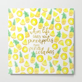 Pineapple quote Metal Print