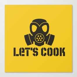 Lets Cook Breaking Bad Canvas Print