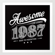 Awesome since 1987 Art Print