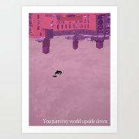 You turn my world upside down Art Print