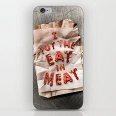 I Put the Eat in Meat iPhone & iPod Skin