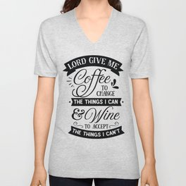 Lord give me coffee to change the things I can and Wine to accept the things I can not - Funny hand drawn quotes illustration. Funny humor. Life sayings. Sarcastic funny quotes. Unisex V-Neck