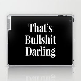 THAT'S BULLSHIT DARLING (Black & White) Laptop & iPad Skin