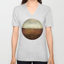 Home is Wherever I'm With You Unisex V-Neck