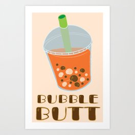Bubble Butt Art Print