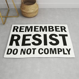 Remember; Resist; Do Not Comply Rug
