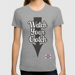 Watch Your Crotch T-shirt