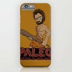 Paleo Before It Was Cool Crossfit Design by RonkyTonk Slim Case iPhone 6s