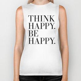 Think Happy. Be Happy. Biker Tank