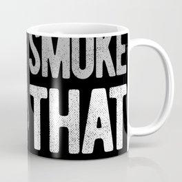 I'd Smoke That Funny BBQ Party Coffee Mug