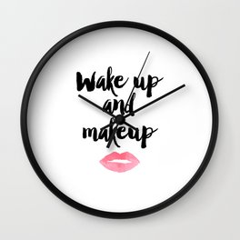 Wake Up And Makeup,Girls Room Decor,Bathroom Decor,Quote Prints,Lips Art,Gift For Her,Wall Art Wall Clock