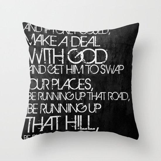 Running Up That Hill Throw Pillow