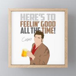 Feelin' Good All the Time! Framed Mini Art Print
