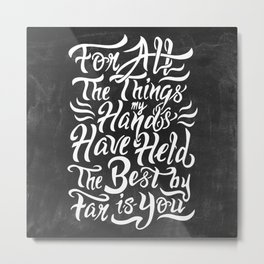 For All The Things My Hands Have Held Metal Print