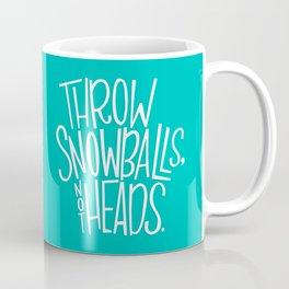 Throw Snowballs Coffee Mug