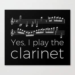 Yes, I play the clarinet Canvas Print