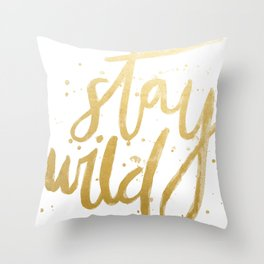 STAY WILD GOLD Throw Pillow
