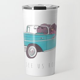 The See Us Rollin' Travel Mug