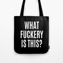 What Fuckery is This? (Black & White) Tote Bag