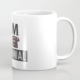 I am a Millennial and a phone Coffee Mug