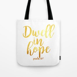 Dwell in hope Tote Bag