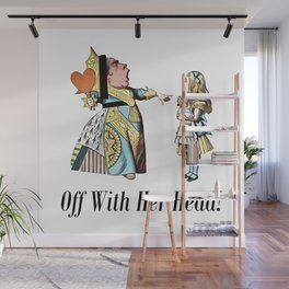 Off With Her Head! Alice & Queen Of Hearts Quote Wall Mural
